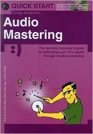 Quick Start: Audio Mastering (Quick Start  by  Craig Anderton
