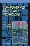 Low Power Vlsi Design And Technology (Selected Topics In Electronics And Systems , Vol 6)  by  Farid N. Najm