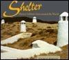 Shelter: Human Habitats From Around The World  by  Charles Knevitt