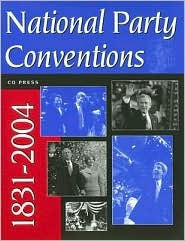 National Party Conventions 1831 2004 (National Party Conventions)  by  Congressional Quarterly