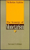 The Scourge Of Monetarism  by  Nicholas Kaldor