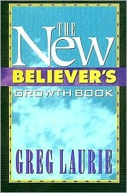 The New Believers Growth Book Greg Laurie