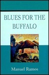 Blues for the Buffalo (Luis Montez, #4)  by  Manuel Ramos