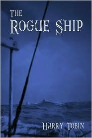 The Rogue Ship Harry Tobin
