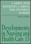 Caring for Patients, Caring for Student Nurses Annette M. Jinks