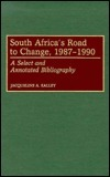 South Africas Road to Change, 1987-1990: A Select and Annotated Bibliography  by  Jacqueline A. Kalley