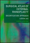 Surgical Atlas Of External Rhinoplasty: Decortication Approach Slobodan B. Jugo