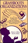 Grassroots Organizations: A Resource Book For Directors, Staff, And Volunteers Of Small, Community Based Nonprofit Agencies Robert L. Clifton