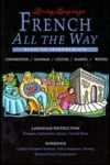 French All the Way: Conversation/Grammar/Culture/Reading/Writing: Basic-Intermediate (Living Language Series) (Living Language)  by  Annie Heminway