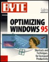 Byte Guide to Optimizing Windows 95  by  Craig Menefree