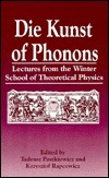 Die Kunst of Phonons: Lectures from the Winter School of Theoretical Physics  by  T. Paszkiewicz