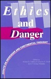 Ethics and Danger: Essays on Heidegger and Continental Thought  by  Arleen B. Dallery