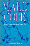 Male Code: Rules Men Live and Love  by  by Twyman L. Towery