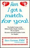Have I Got a Match for You!  by  David Gorman