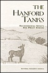 The Hanford Tanks: Environmental Impacts and Policy Choices  by  Committee on Remediation of Buried and T