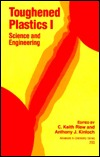 Toughened Plastics I: Science and Engineering  by  C. Keith Riew