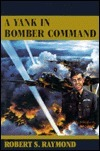 A Yank in Bomber Command Robert S. Raymond