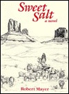 Sweet Salt, a Novel Robert  Mayer