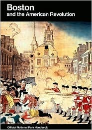 Boston and the American Revolution: Boston National Historical Park, Massachusetts (National Park Service Handbook, #146)  by  Barbara Clark Smith