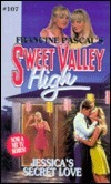 Jessicas Secret Love (Sweet Valley High, #107)  by  Francine Pascal