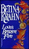 Loves Brazen Fire  by  Betina Krahn