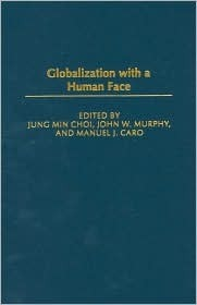 Globalization with a Human Face Jung Min Choi