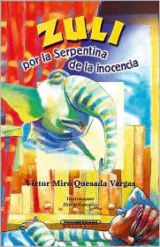 Zuli Por la Serpentina de la Inocencia Victor M. Quesada