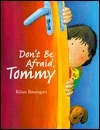 Dont Be Afraid, Tommy Klaus Baumgart