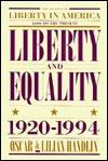 Liberty and Equality 1920-1994 (Handlin, Oscar//Liberty in America, 1600 to the Present)  by  Oscar Handlin