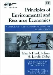 Principles Of Environmental And Resource Economics: A Guide For Students And Decision Makers (New Horizons In Environmental Economics)  by  Henk Folmer