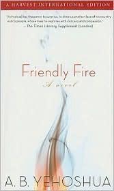 Friendly Fire Abraham B. Yehoshua