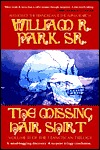The Missing Hair Shirt: Volume III of The Franciscan Trilogy William R. Park Sr.