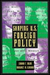Shaping U.S. Foreign Policy: Profiles of Twelve Secretaries of State  by  Edward F. Dolan