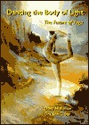 Dancing the Body of Light: The Future of Yoga Dona Holleman