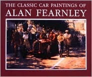 The Classic Car Paintings of Alan Fearnley  by  Alan Fearnley