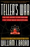 The Tellers War: The Top-Secret Story Behind the Star Wars Deception William J. Broad