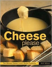 Cheese Please  by  Roz Denny