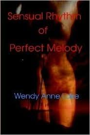 Sensual Rhythm of Perfect Melody Wendy Anne Lake