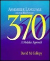 Assembler Language For The Ibm System 370 A Modular Approach David M. Collopy
