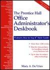 The Prentice Hall Office Administrators Deskbook Mary A. De Vries