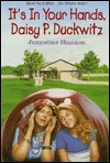 Its In Your Hands, Daisy P. Duckwitz  by  Jacqueline Shannon