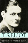 Letters of T.S. Eliot 1: 1898-1922  by  Valerie Eliot