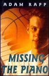 Missing the Piano  by  Adam Rapp