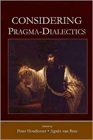 Considering Pragma-Dialectics Houtlosser/Van