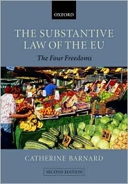 The Substantive Law of the EU: The Four Freedoms  by  Catherine Barnard