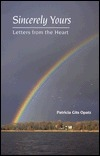 Sincerely Yours: Letters from the Heart  by  Patricia Gits Opatz