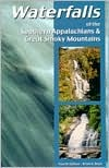 Waterfalls of the Southern Appalachians & Great Smoky Mountains  by  Brian A. Boyd