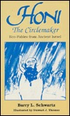 Honi the Circlemaker: Eco-Fables from Ancient Israel  by  Barry L. Schwartz
