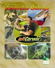 Dentro de Australia Salvaje  by  Jeff Corwin