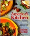 Americas Kitchen: Traditional and Contemporary Regional Cooking Featuring Recipes from Americas Most Celebrated Chefs Anthony Dias Blue